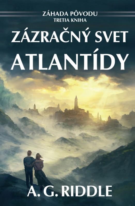 Zázračný svet Atlantídy - A. G. Riddle