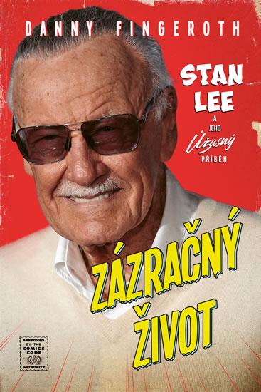 Zázračný život - Stan Lee a jeho úžasný - Danny Fingeroth