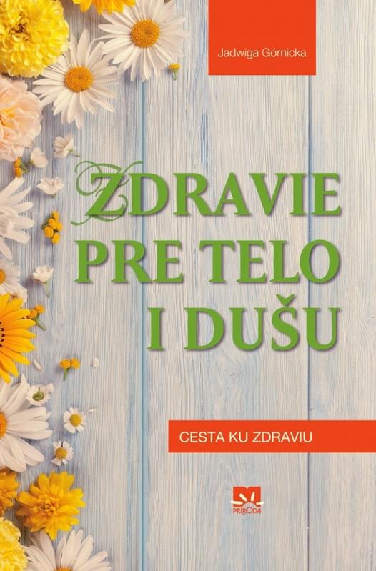 Zdravie pre telo i dušu - Jadwiga Górnicka