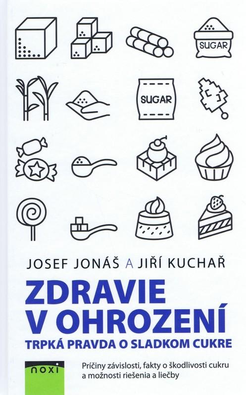 Zdravie v ohrození - Josef Jonáš, Jiří Kuchař