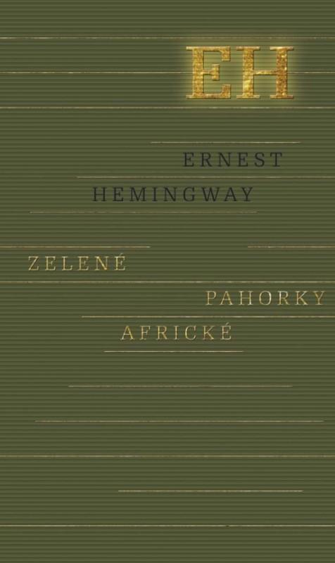 Zelené pahorky africké - Hemingway Ernest