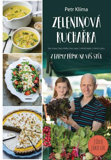 Zeleninová kuchařka - z farmy přímo na váš stůl - Petr Klíma