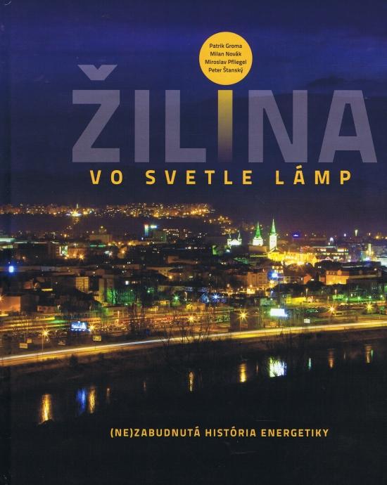 Žilina vo svetle lámp - Kolektív autorov