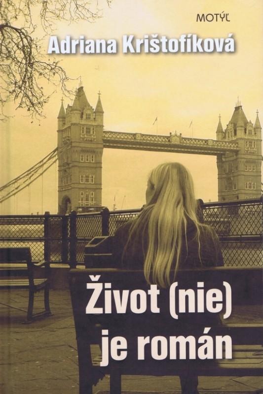 Život nie je román - Adriana Krištofíková