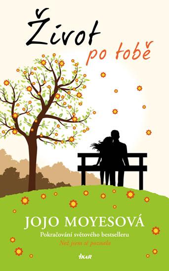 Život po tobě - 2.vydání - Jojo Moyesová