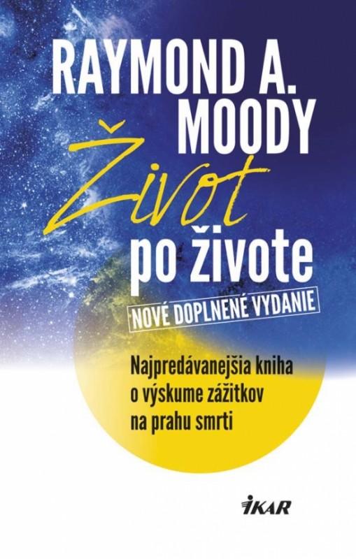 Život po živote, 3. vydanie - Raymond A. Moody