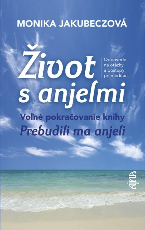 Život s anjelmi, 2. vydanie - Monika Jakubeczová