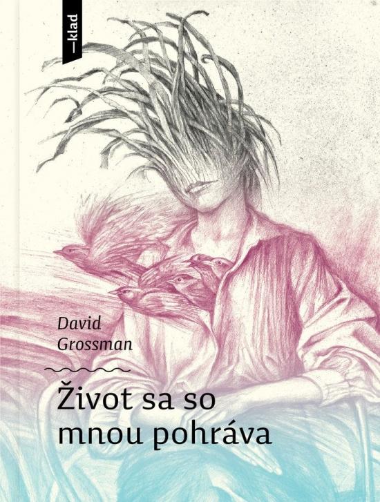 Život sa so mnou pohráva - David Grossman