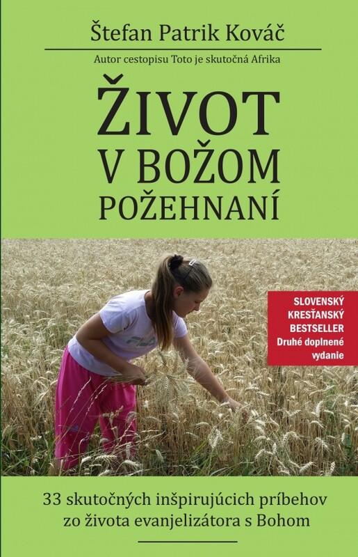 Život v Božom požehnaní, 2. rozšírené vydanie - Štefan Patrik Kováč