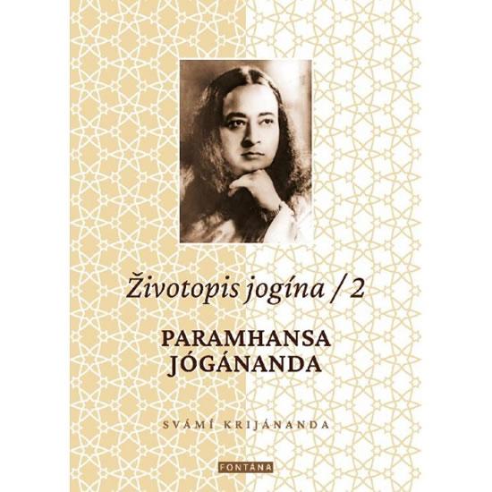 Životopis jogína 2 - Paramahansa Jógánan - Swami Kriyananda