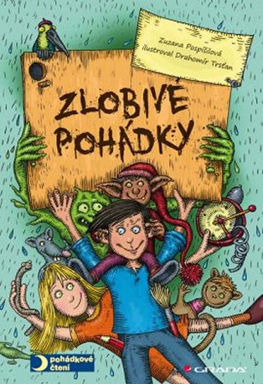 Zlobivé pohádky - Zuzana Pospíšilová , Trsťan Drahomír
