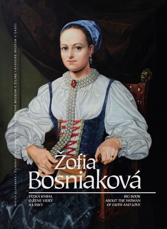 Žofia Bosniaková veľká kniha o žene viery a lásky - Kolektív autorov