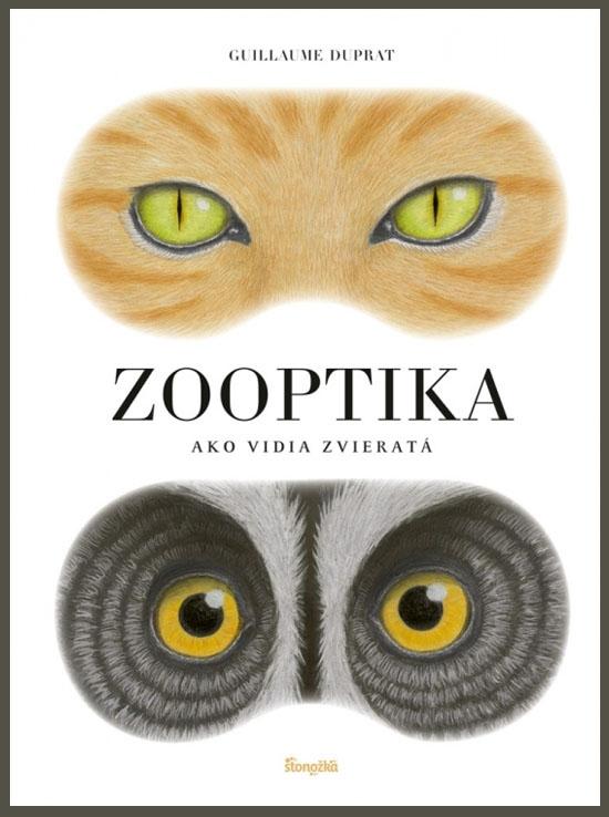 Zooptika - Ako vidia zvieratá - Guillaume Duprat