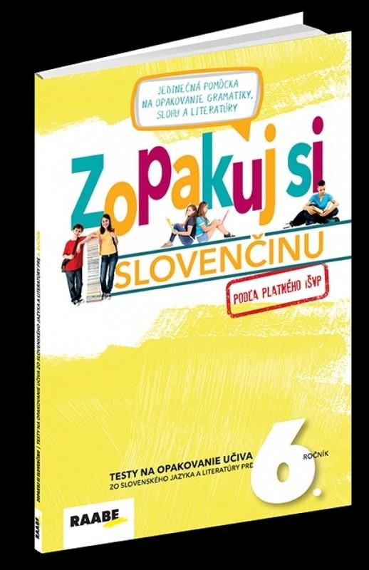 Zopakuj si slovenčinu- 6.ročník - Kolektív autorov