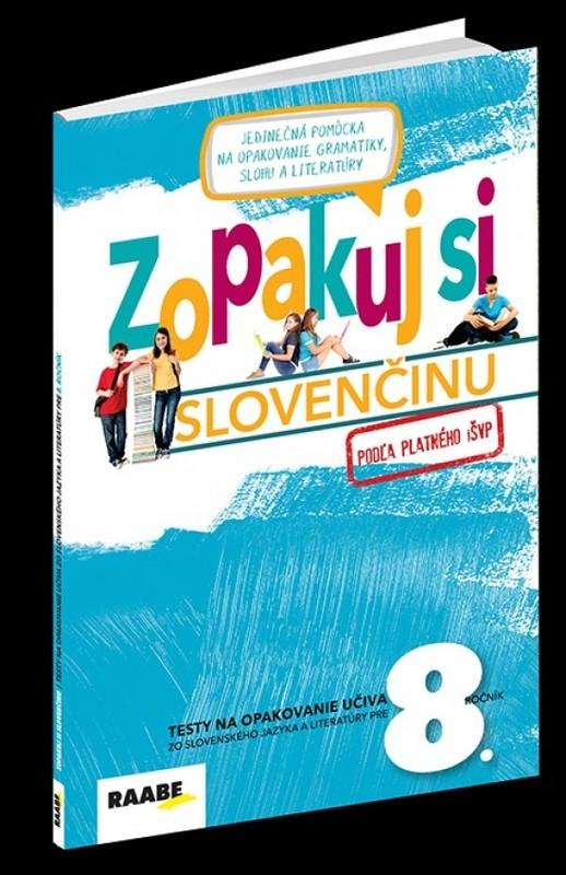 Zopakuj si slovenčinu – 8.ročník - Kolektív autorov