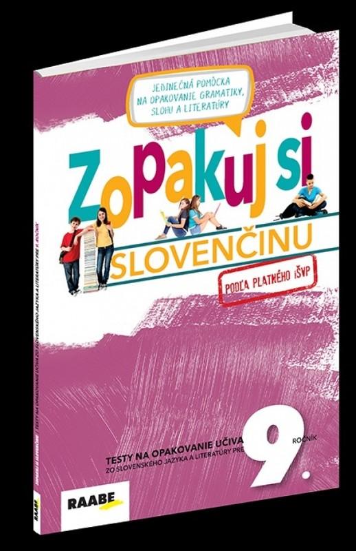 Zopakuj si slovenčinu – 9.ročník - Kolektív autorov