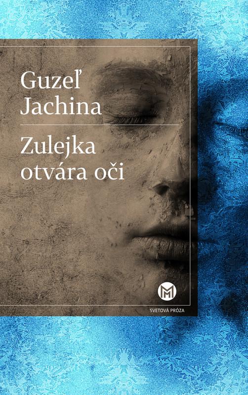 Zulejka otvára oči - Guzeľ Jachina