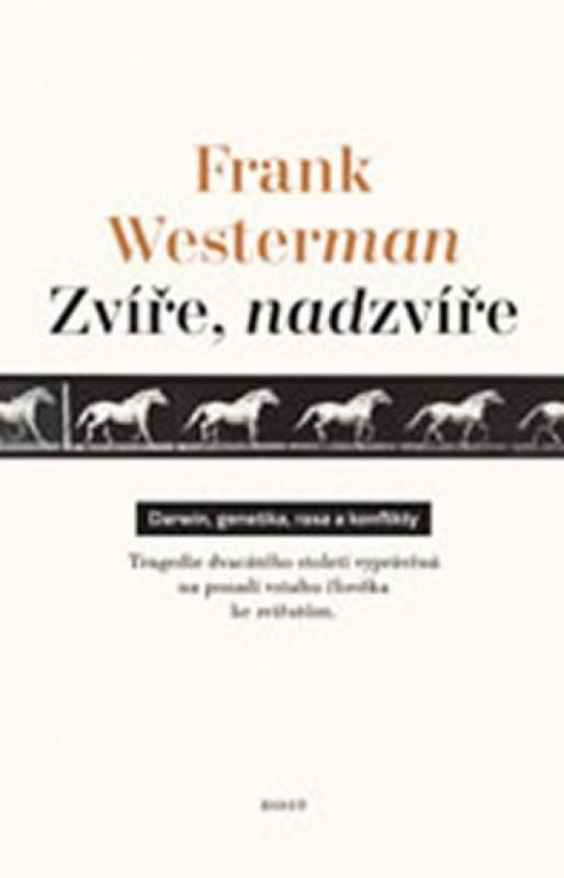 Zvíře, nadzvíře - Frank Westerman