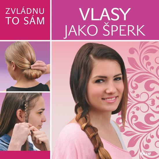 Zvládnu to sám: Vlasy jako šperk - Könyvek Szalay