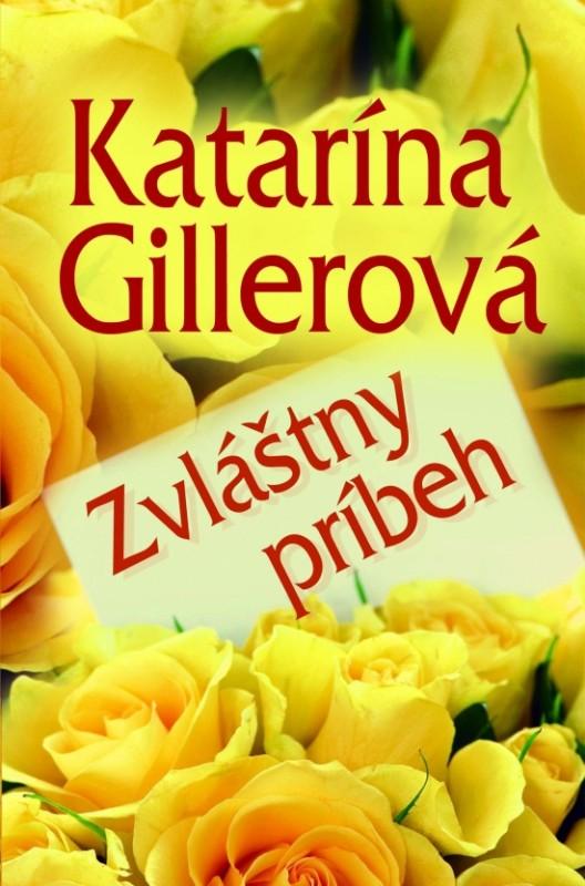 Zvláštny príbeh - Katarína Gillerová