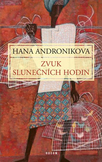 Zvuk slunečních hodin - 3. vydání - Hana Andronikova